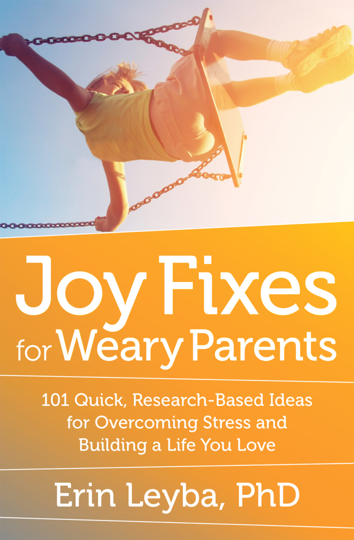 Erin Leyba Joy Fixes for Weary Parents