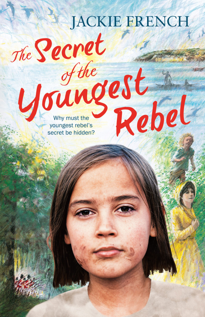 JackieFrench-Secret-of-the-youngest-rebel