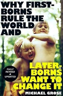 Why first borns rule the world